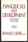 Jacqueline Thimm-Richardson over: Evangelicals and Development: Toward a Theology of Social Change. Symposium Proceedings - door Ronald J. Sider (ed.)