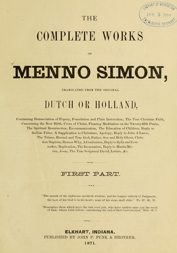 Irvin B. Horst over (herdruk van): The Complete Works of Menno Simon [sic], Elkhart, Indiana, 1871 - door John F. Funk and Brother (ed.)