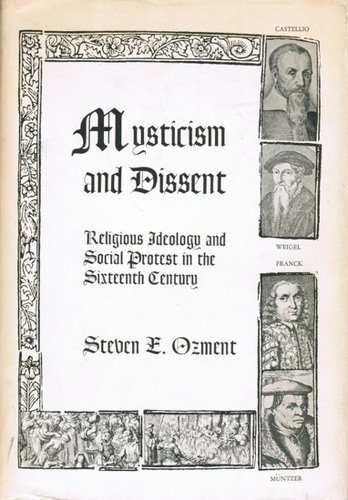 I.B. Horst over: Mysticism and dissent: Religious ideology and social protest in the sixteenth century - door Steven E. Ozment
