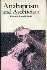 Sjouke Voolstra over: Anabaptism and ascetism. A study in intellectual origins - door Kenneth Ronald Davis