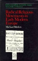 Irvin B. Horst over: Radical Religious Movements in Early Modern Europe - door Michael A. Mullett