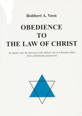 Annelies Verbeek & Wieteke van der Molen over: Obedience to the Law of Christ. An inquiry into the function of the Mosiac law in Christian ethics from a mennonite perspective (diss. UvA) - door Robbert A. Veen