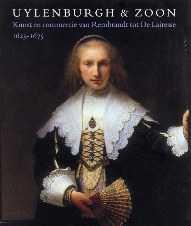 Piet Visser over: Uylenburgh & Zoon : Kunst en commercie van Rembrandt tot De Lairesse 1625-1675 EN over: Uylenburgh & Son : Art and commerce from Rembrandt to De Lairesse 1625-1675 - door Friso Lammertse & Jaap van der Veen